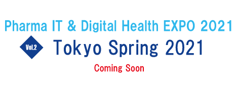 Pharma IT & Digital Expo 16 - 18 March, 2020 Tokyo Big Sight Exhibition Center, West Hall 3
