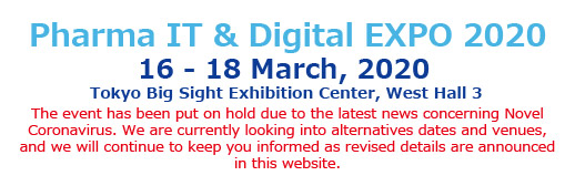 PharmaIT & Digital Expo 16 - 18 March, 2020 Tokyo Big Sight Exhibition Center, West Hall 3